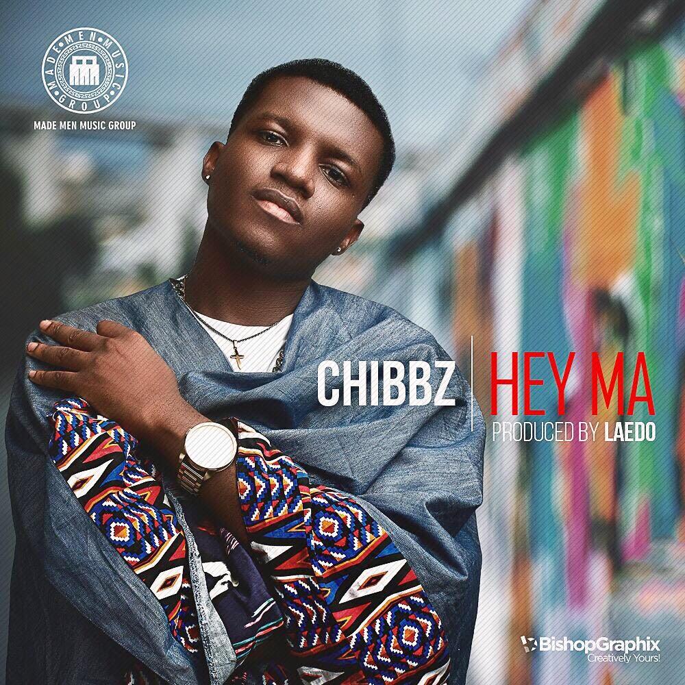 Chibbz – Hey Ma (Prod. Laedo)