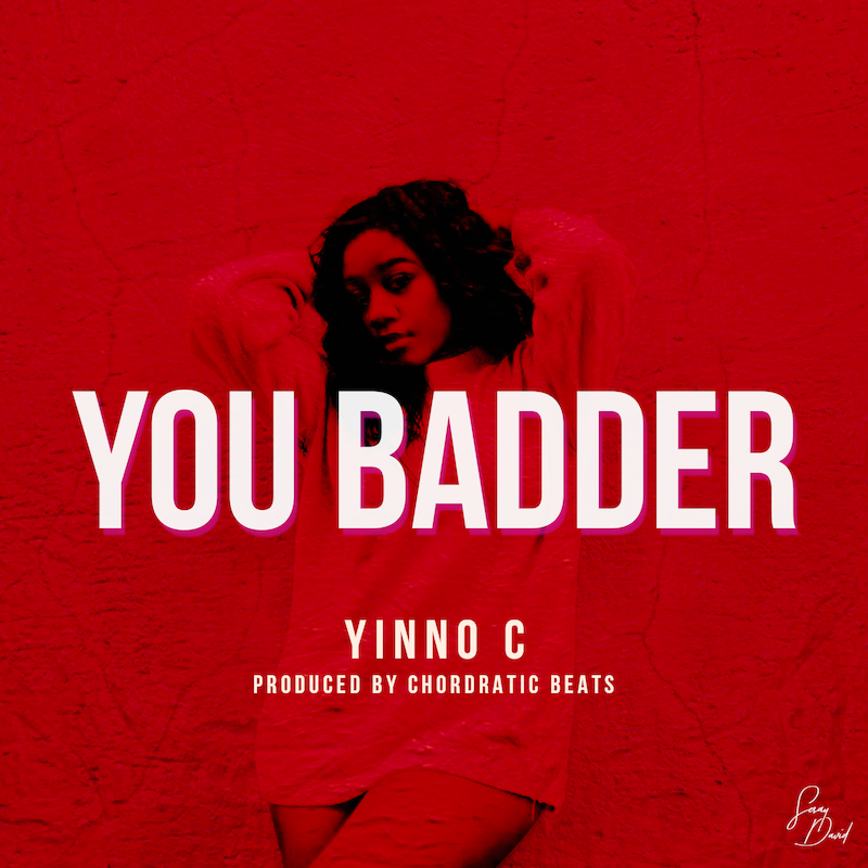 Yinno-C – You Badder (prod. Chordratic Beats)
