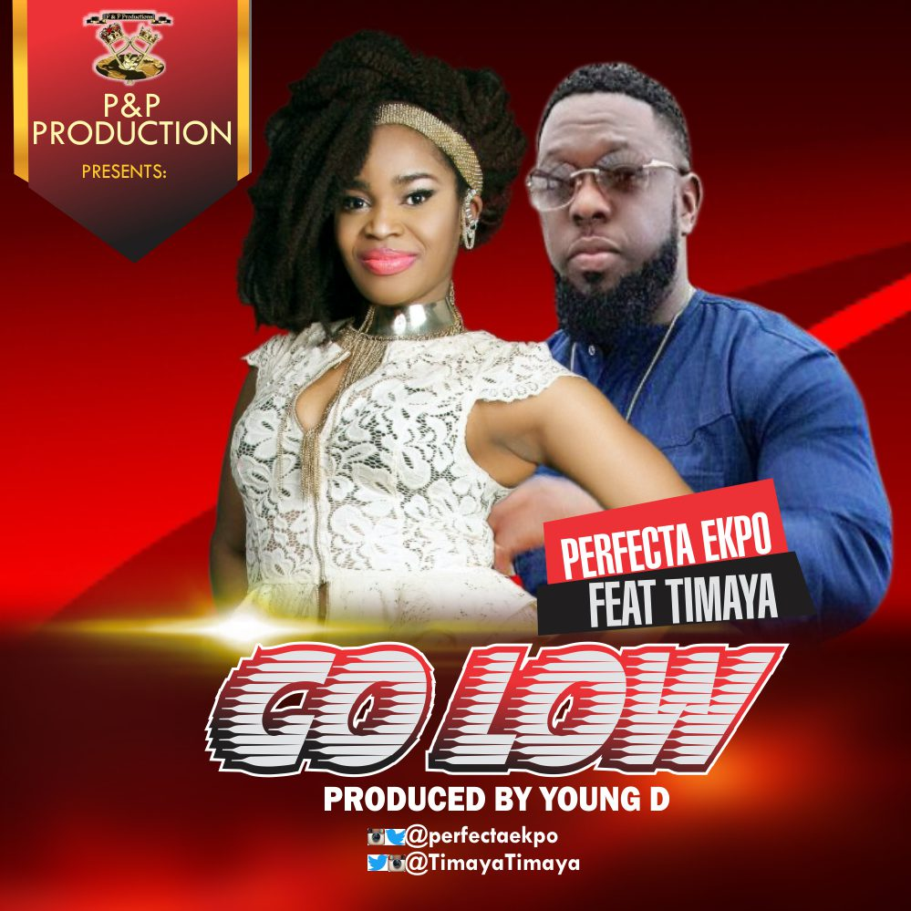 Perfecta Ekpo Ft. Timaya – Go Low (Prod. Young D)