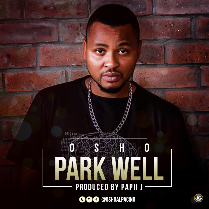 Osho ft. Papii J – Park Well (prod. Papii J)