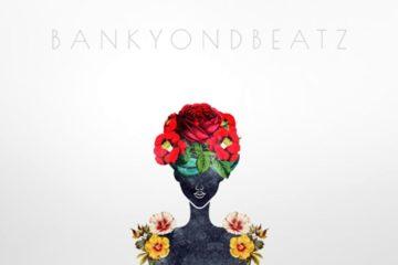 BankyOnDBeatz – Fuego Senoras (EP)   Starring All-Star Female Line-Up Including Niniola & Muna