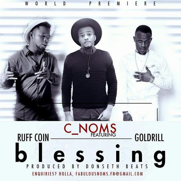 C-Noms Ft. Ruff Coin & Goldrill – Blessing