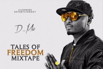 D-Mic – Tales Of Freedom (Mixtape) | DOWNLOAD