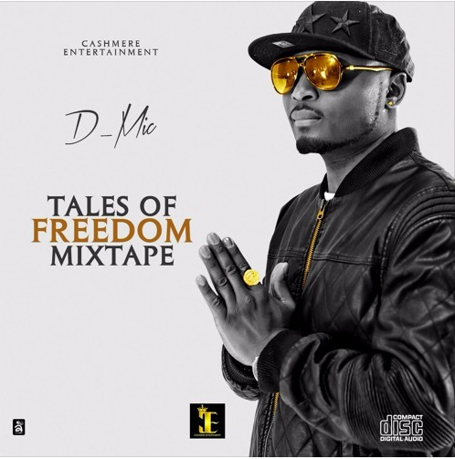 D-Mic – Tales Of Freedom (Mixtape) | DOWNLOAD
