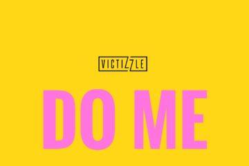 VIDEO: Victizzle X New Age Muzik – Do Me