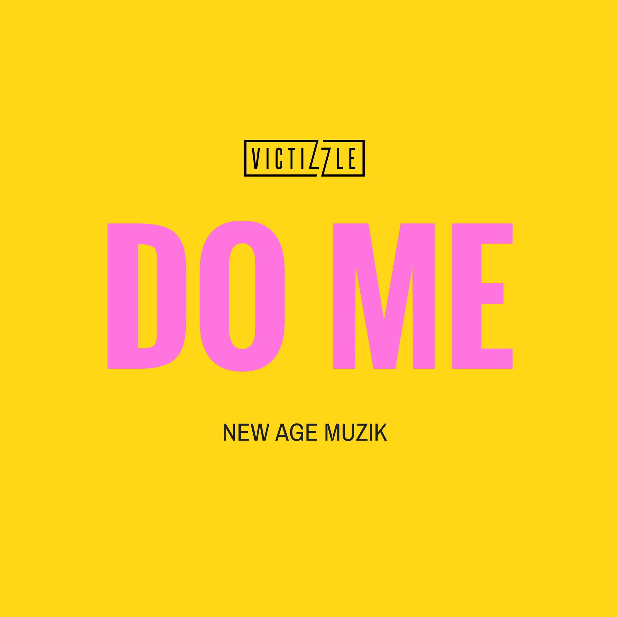 VIDEO: Victizzle X New Age Muzik – Do Me