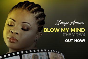 VIDEO: Dayo Amusa – Blow My Mind