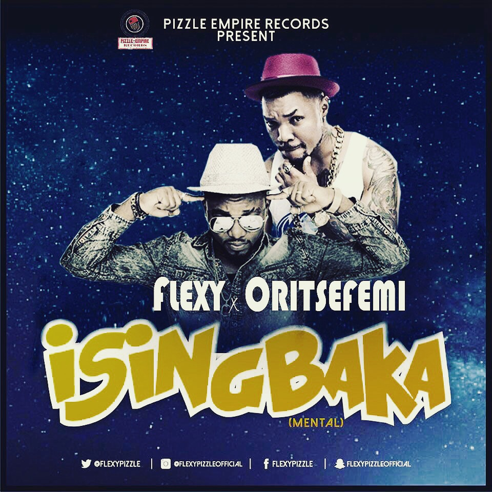 Flexy – Isingbaka ft. Oritsefemi