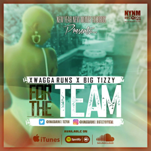 VIDEO: XwaggaRuns ft. Big Tizzy – For The Team