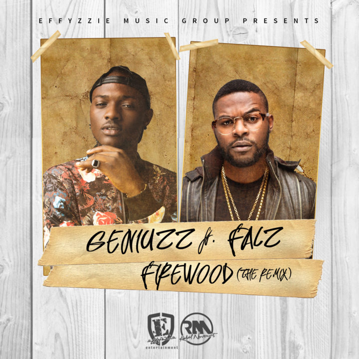 Geniuzz ft. Falz - Firewood (Remix)