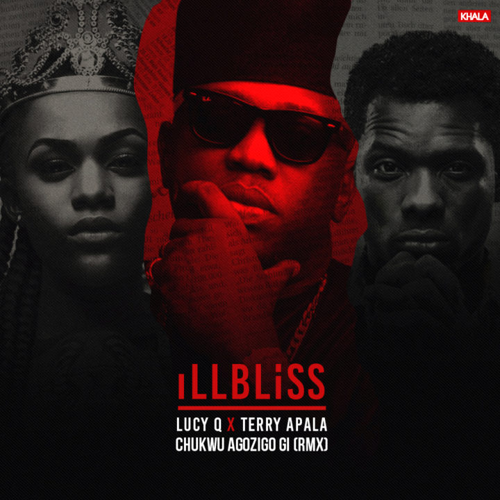 iLLBLiSS ft. Terry Apala & Lucy Q - Chukwu Agozigo Gi (Remix)