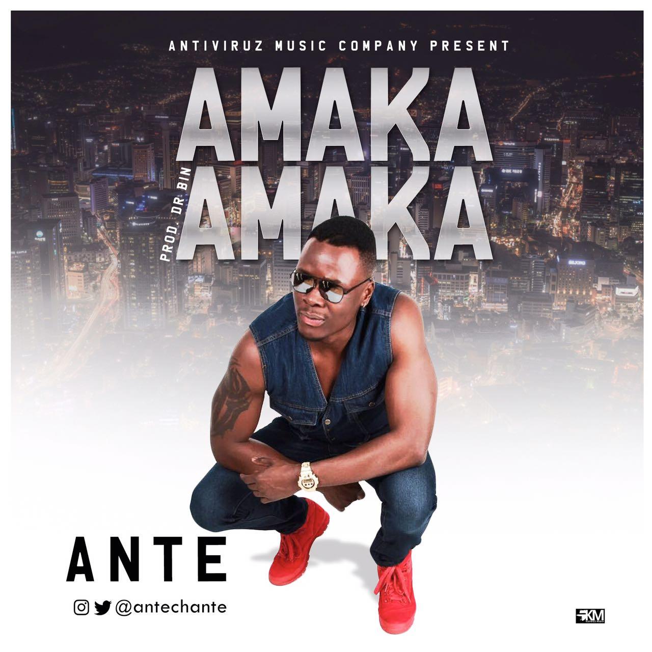 ANTE – Amaka Amaka (prod. Dr. BIN)