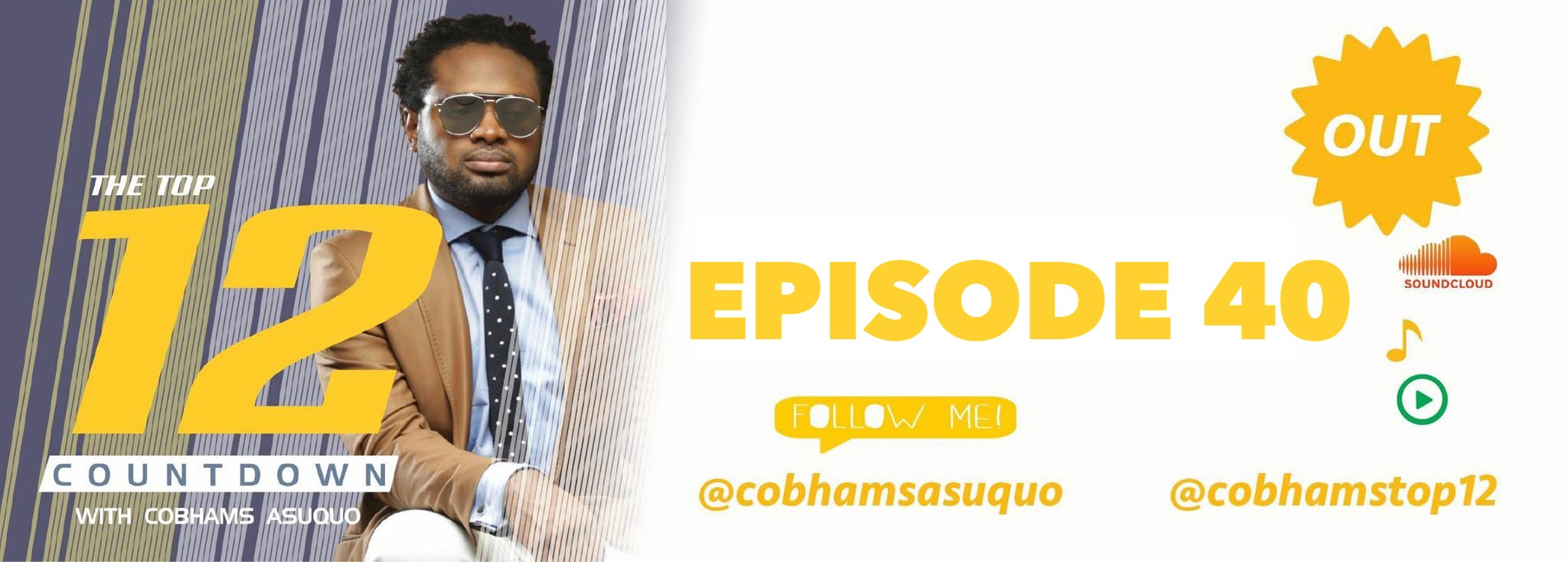 The Top 12 Countdown With Cobhams Asuquo – Ep 40