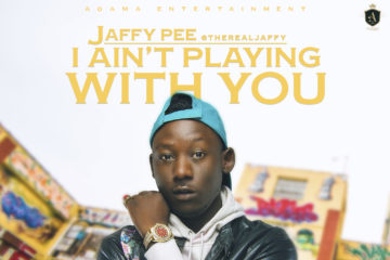 Jaffy Pee – I Ain't Playing With You