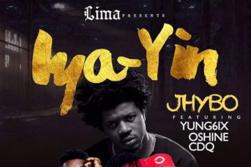 Jhybo ft. CDQ, Yung6ix  & Oshine – Iya Yin (Remix)