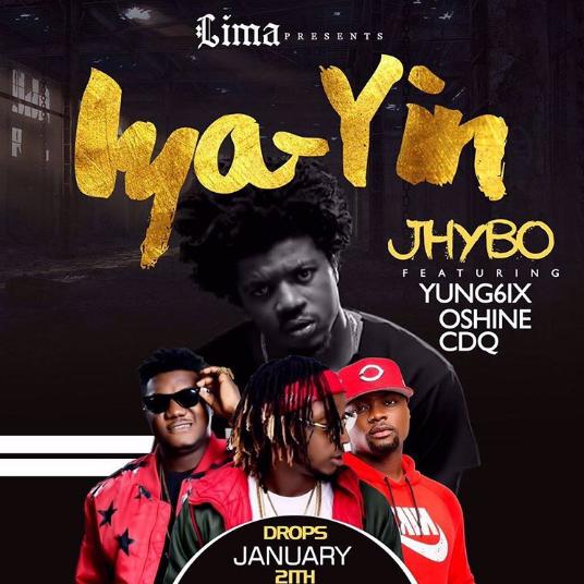 Jhybo ft. CDQ, Yung6ix & Oshine - Iya Yin (Remix)