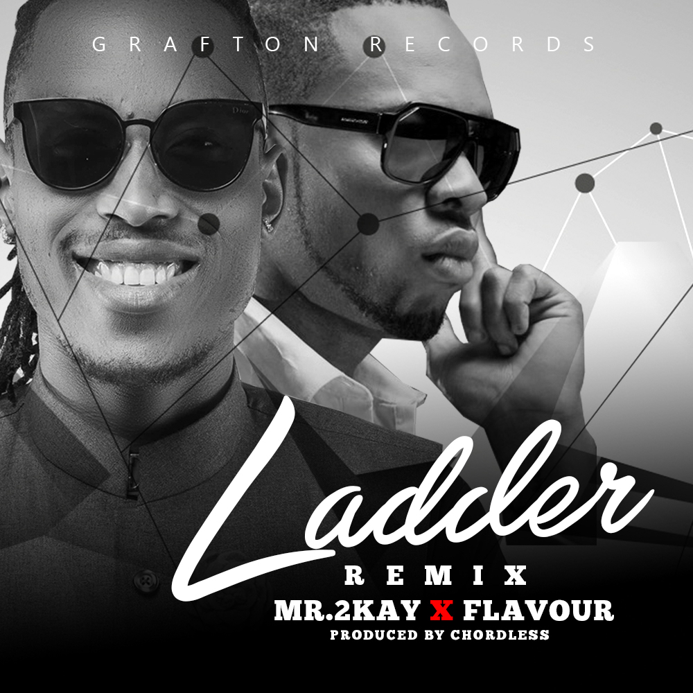 VIDEO: Mr. 2Kay ft. Flavour - Ladder (Remix)
