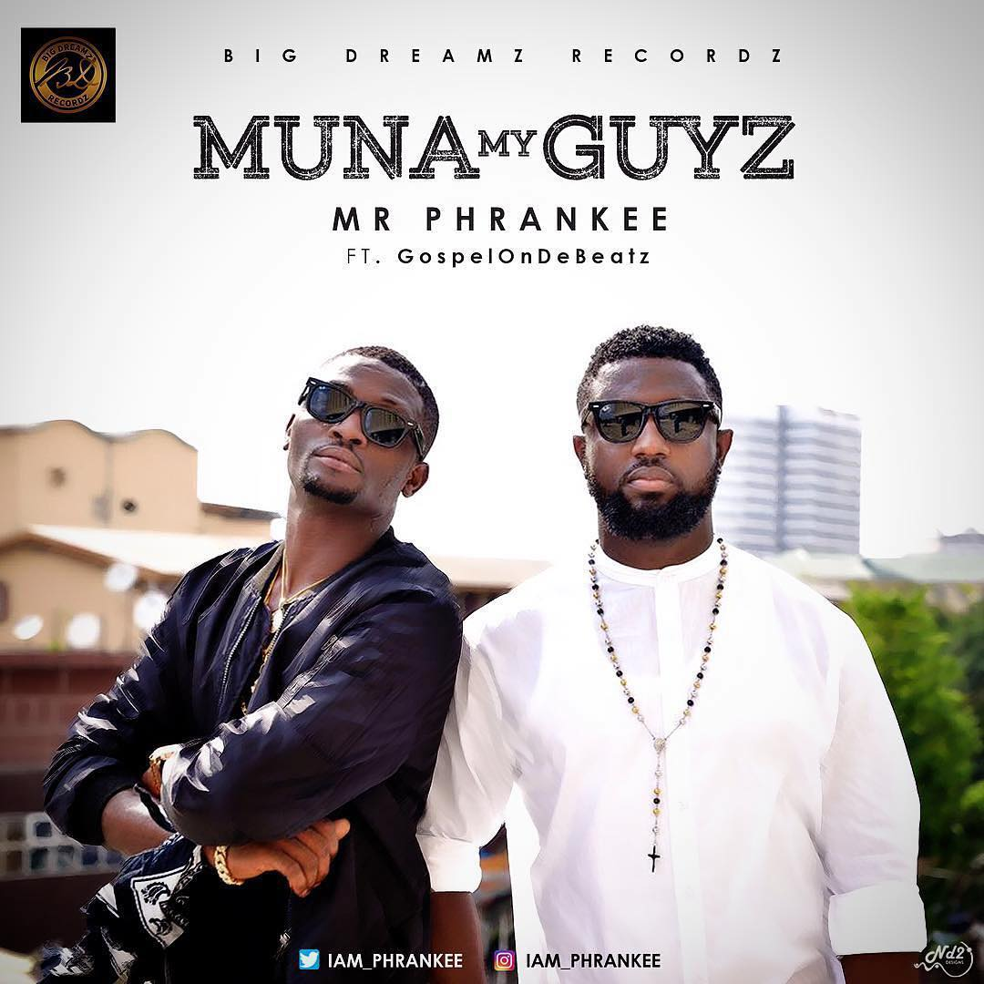 VIDEO: Mr Phrankee – Muna My Guyz ft. GospelOnDeBeatz