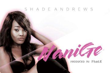 Shade Andrews – NaniGe (prod. Phat-E)