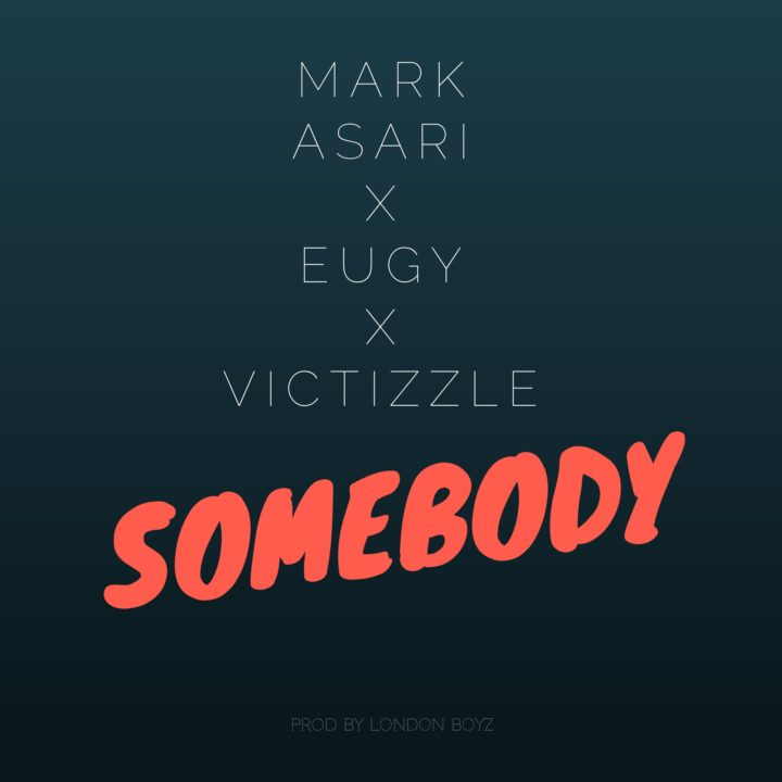 Mark Asari - Somebody ft. Eugy & Victizzle (prod. London Boyz)