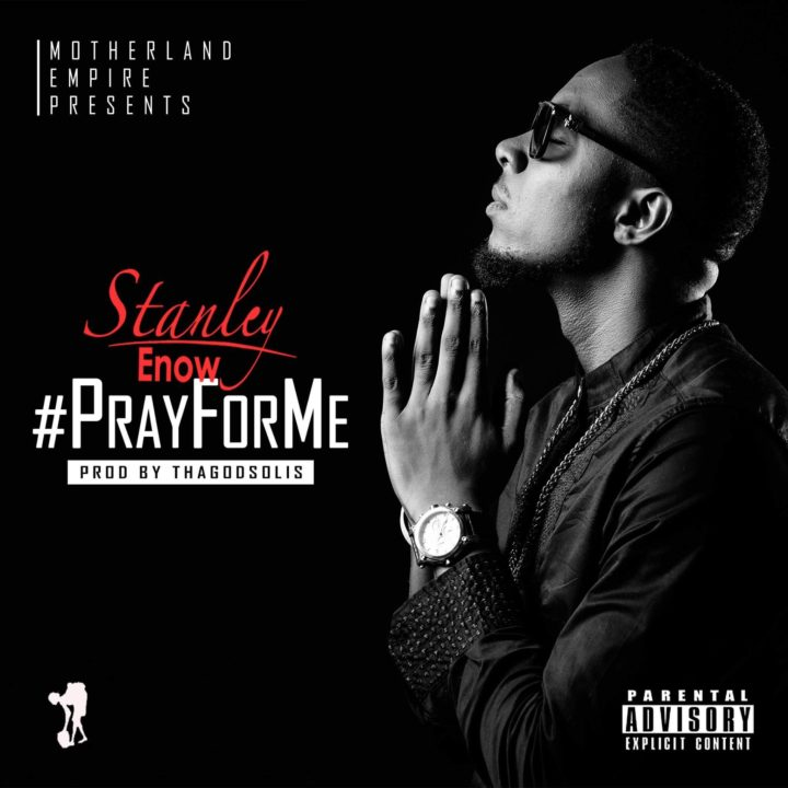 VIDEO: Stanley Enow - #PrayForMe