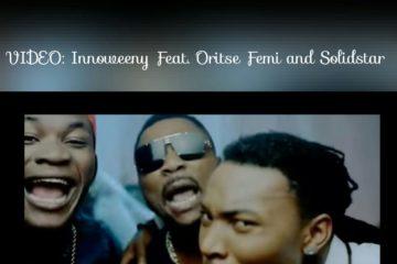 VIDEO: Innoweeny ft. Oritse Femi & Solidstar  – Bursting My Brain