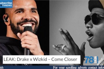 F78NEWS: Wizkid Collabs With Drake Once Again, Runtown Slept With UK Promoter's Fiancé + More