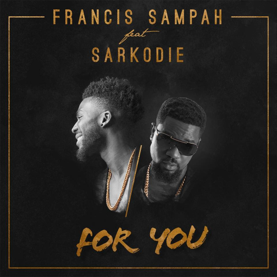 VIDEO: Francis Sampah Ft. Sarkodie - For You
