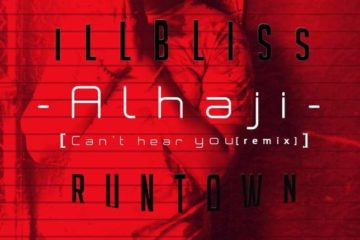 iLLbliss ft. Runtown – Alhaji (Can't Hear You Remix)