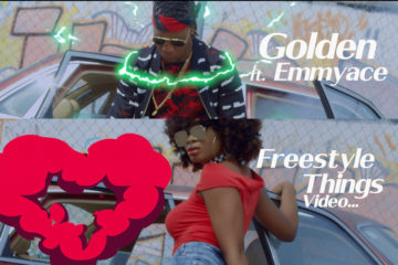 VIDEO: Golden ft. Emmy Ace – Freestyle Things