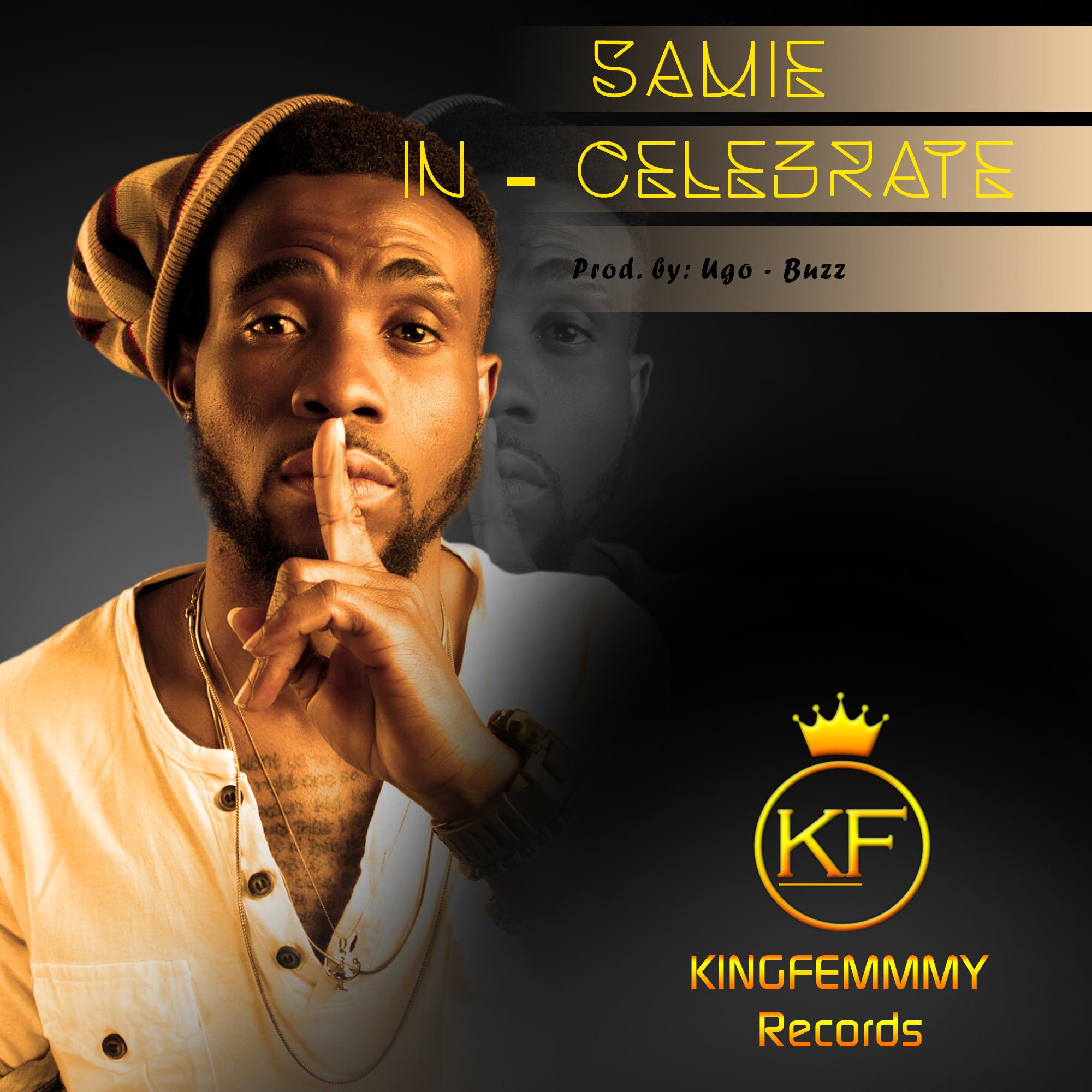 Sammie – Celebrate ft. Ugo Buzz