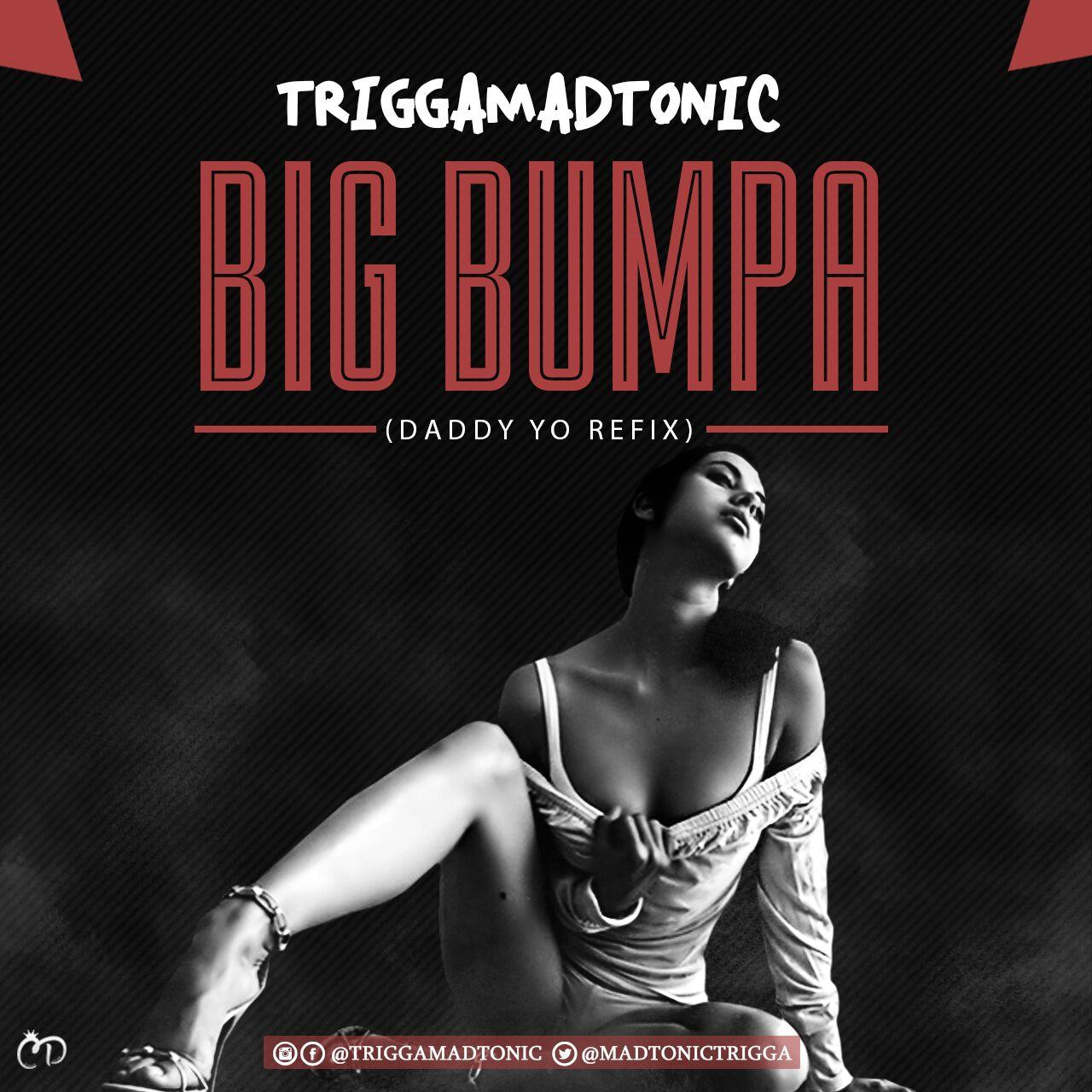 Trigga – Big Bumpa (Daddy Yo Refix)