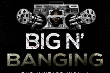 DJ Big N Presents: Big N Bangin' – The Mixtape (Vol. 1)