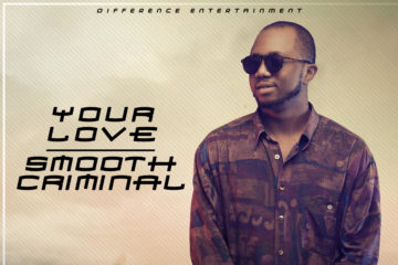D'Tunes ft. Giftty, Ceeza Milli & Dnyra – Smooth Criminal | Your Love