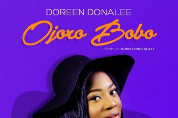 VIDEO: Doreen Donalee – Ojoro Bobo (Prod. GospelOnDeBeatz)