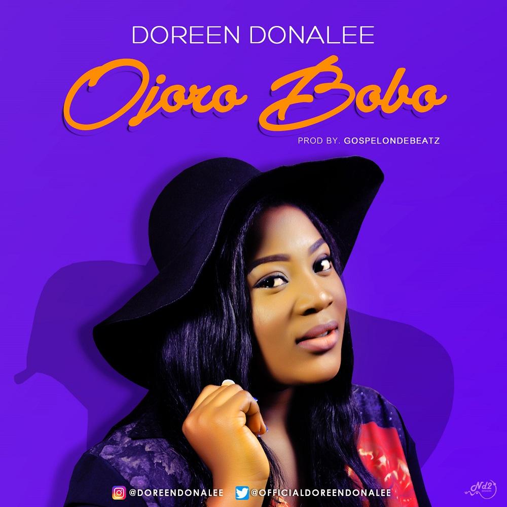 Doreen Donalee – Ojoro Bobo (Prod. GospelOnDeBeatz)