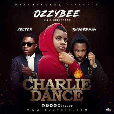 VIDEO: Ozzybee ft. Vector X Ruggedman - Charlie Dance