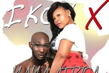 VIDEO: Ikon X – Mama Africa