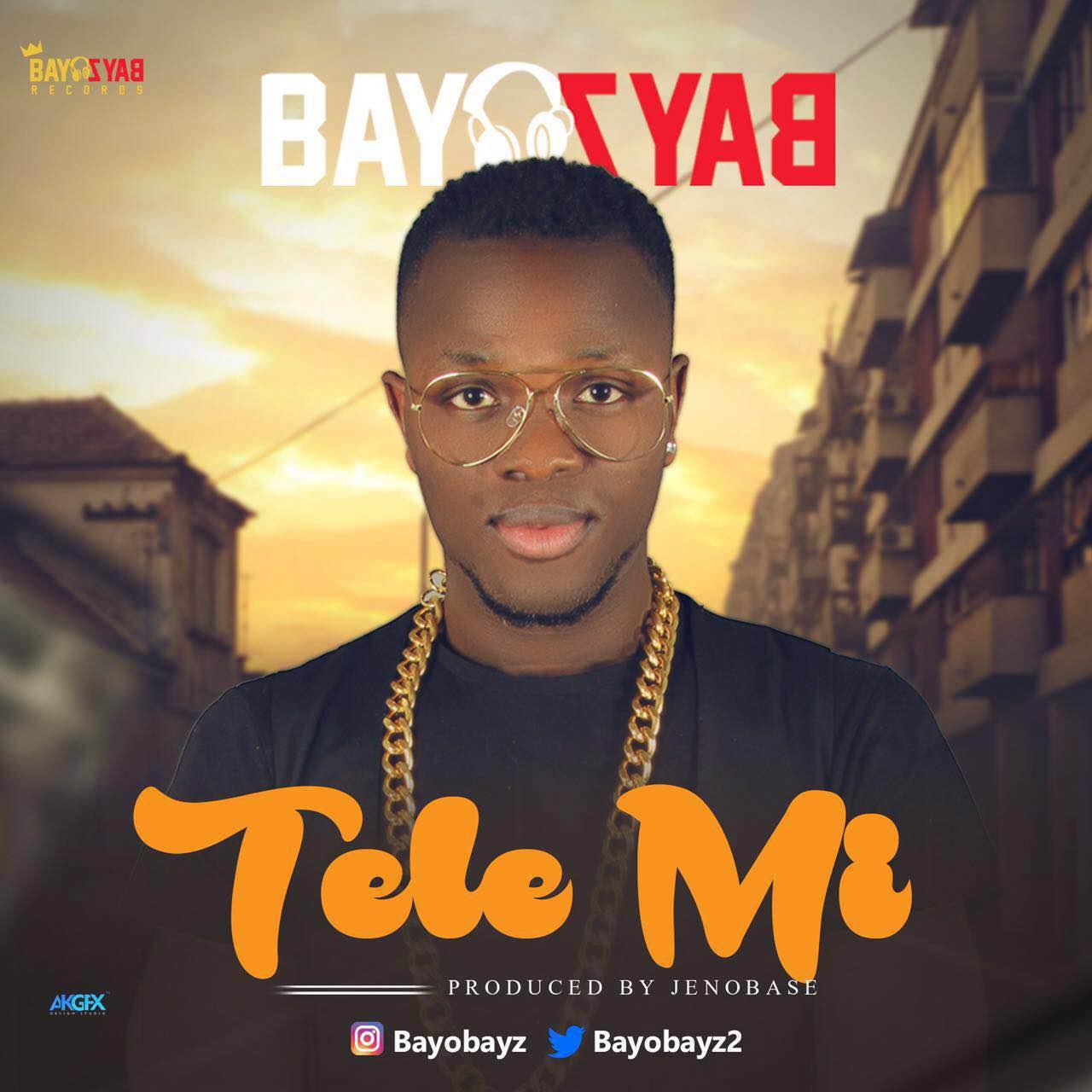 Bayo Bayz – Tele Mi (prod. Jenobase)