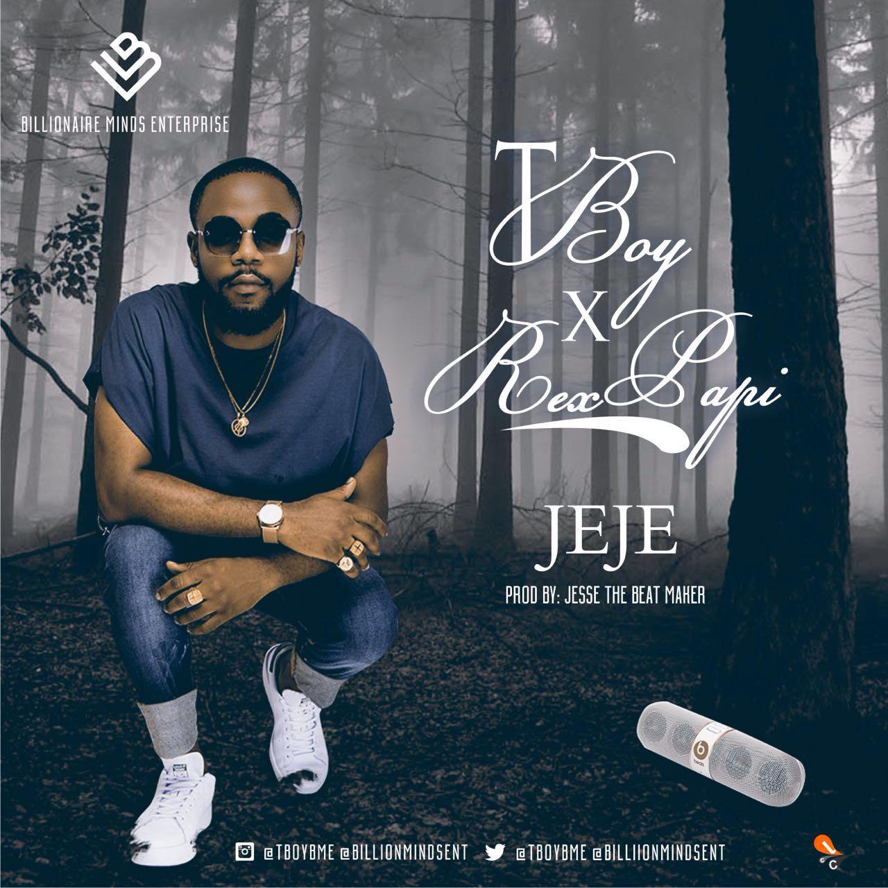 TBoy ft. Rex Papi - Jeje