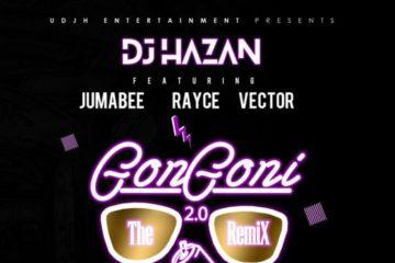DJ Hazan ft. Jumabee, Vector & Rayce – Gongoni 2.0