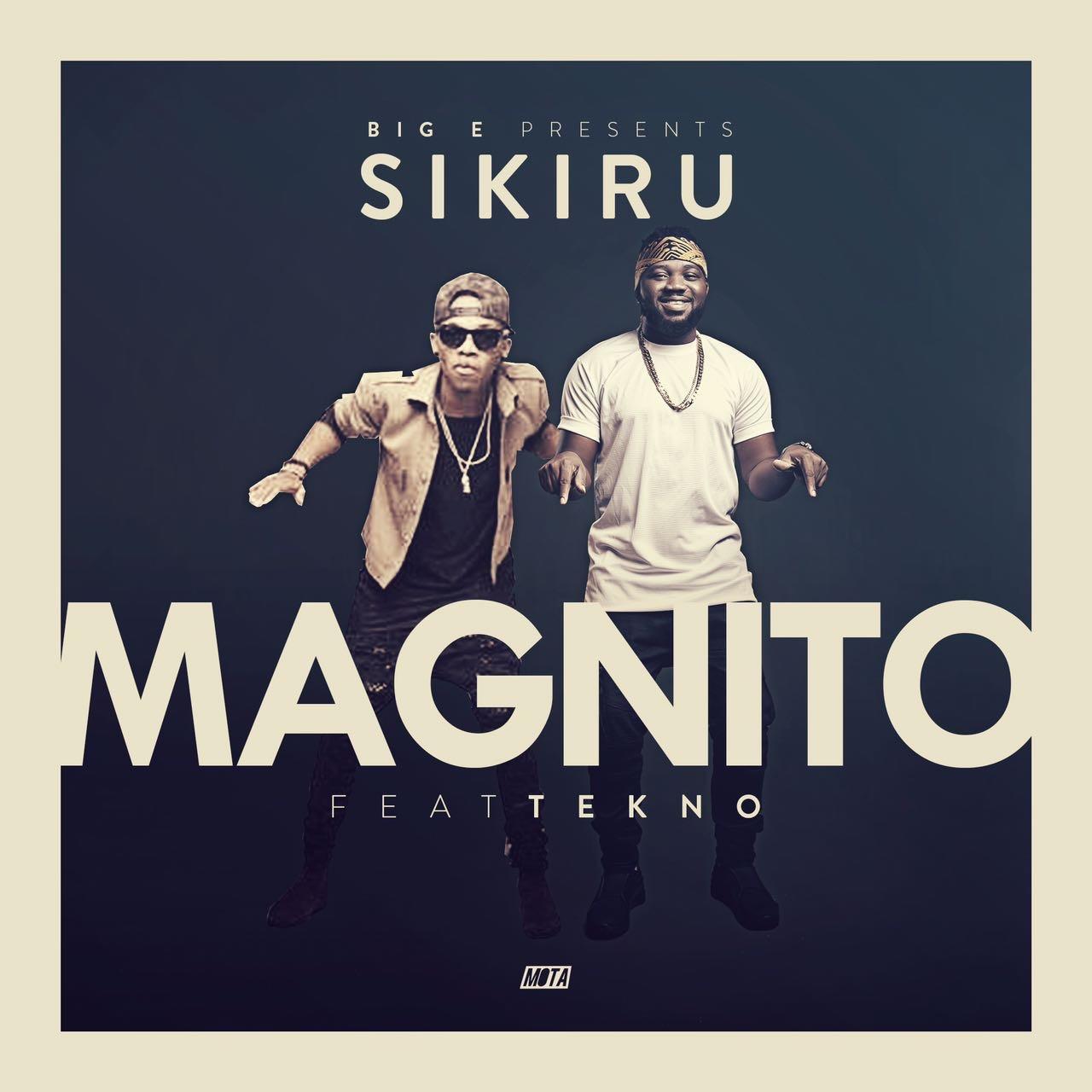 Magnito ft. Tekno - Sikiru