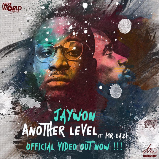 VIDEO Premiere: Jaywon - Another Level ft. Mr. Eazi
