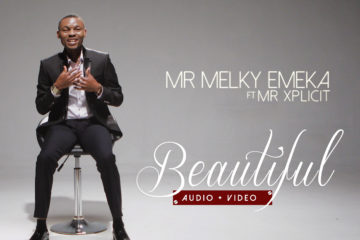VIDEO: Mr Melky Emeka Ft. Mr Xplicit – Beautiful