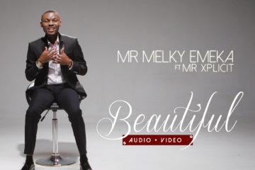 VIDEO: Mr Melky Emeka Ft. Mr Xplicit – Beautiful
