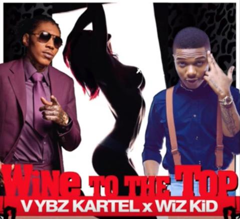 Vybz Kartel ft. Wizkid - Wine To The Top