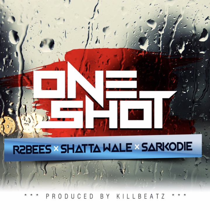 R2bees - One Shot Ft. Shatta Wale X Sarkodie (prod. Killbeatz)