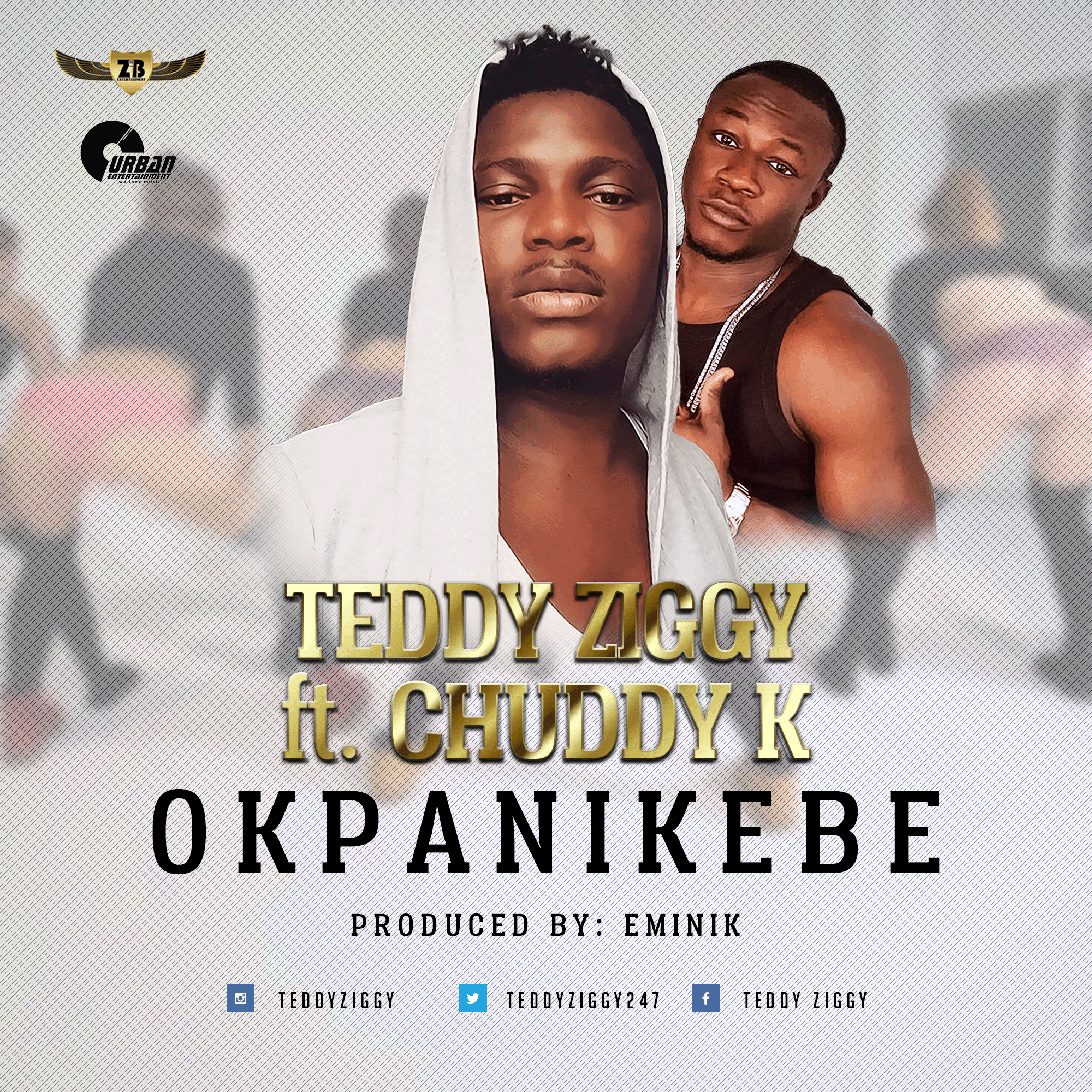 Teddy Ziggy ft. Chuddy K – Okpanikebe (prod. Eminik)