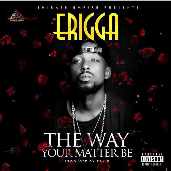 Erigga - The Way Your Matter Be