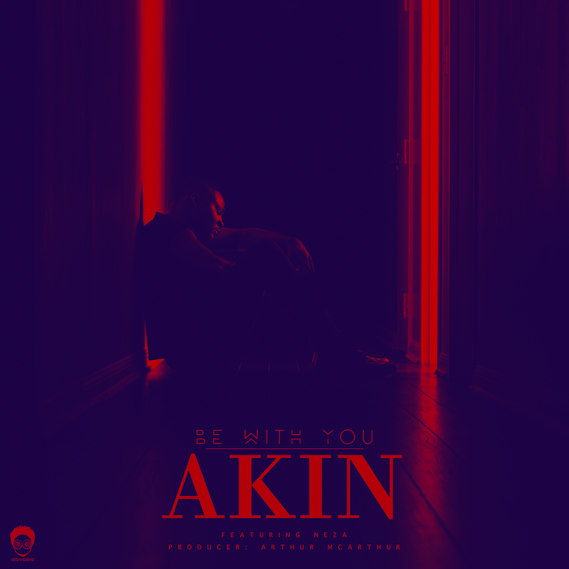 Akin – Be With You ft. Neza